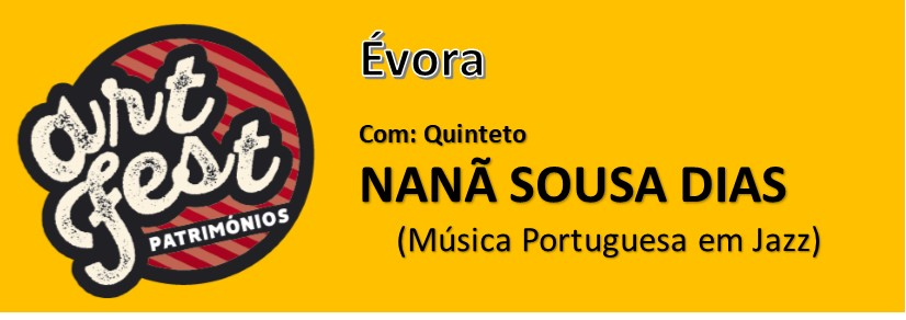 ARTFEST PATRIMÓNIOS – NANÃ SOUSA DIAS Quinteto