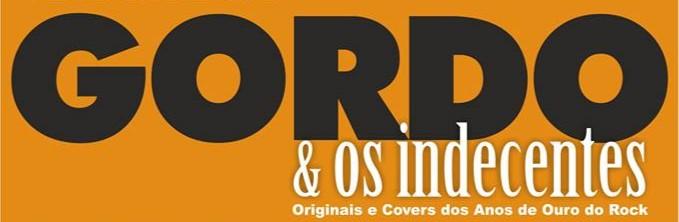 GORDO & OS INDECENTES
